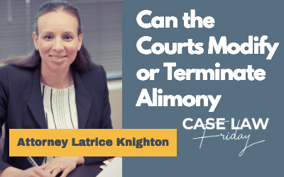 Can the Courts Modify or Terminate Alimony post Divorce?