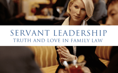 Importance of Servant Leadership in Family Law