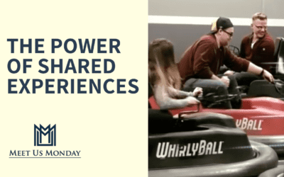 The Power Of Shared Experiences