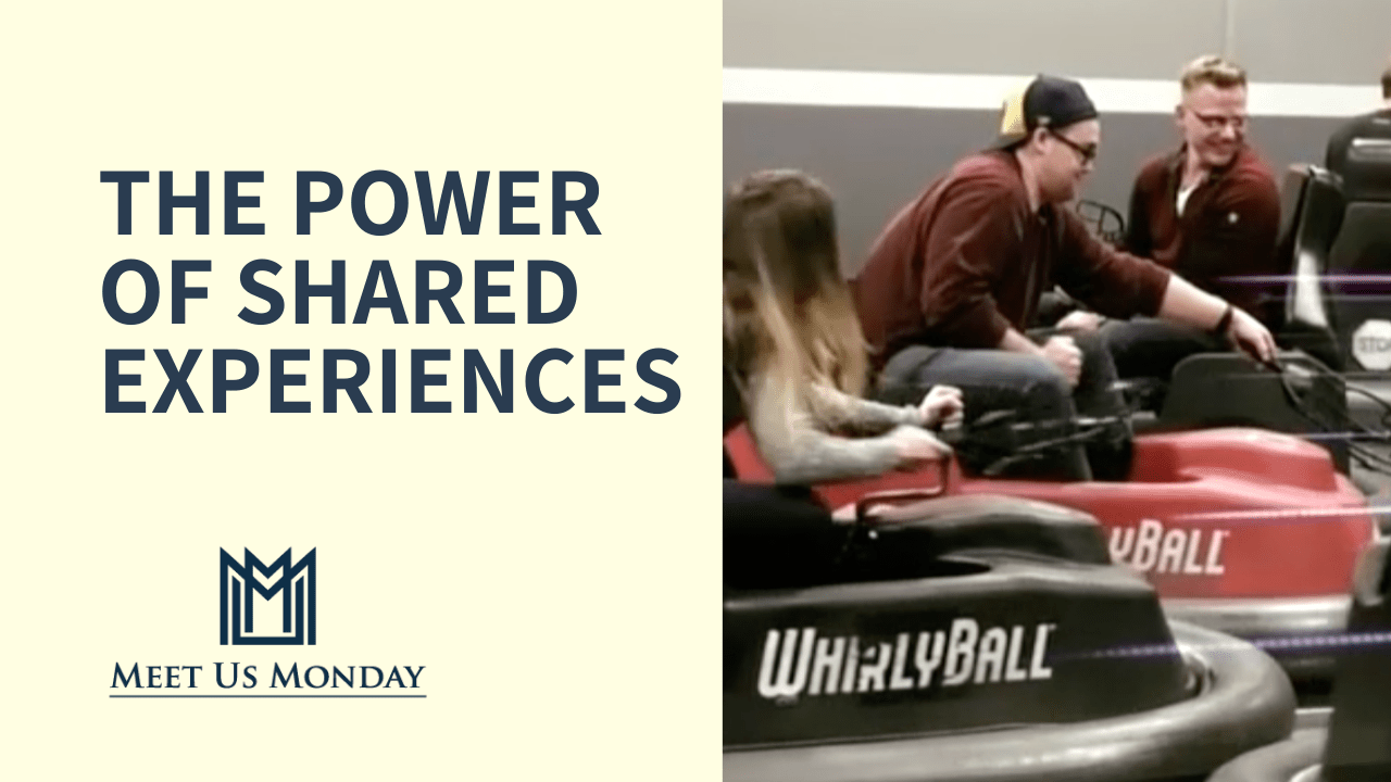 The Power Of Shared Experiences in Teamwork